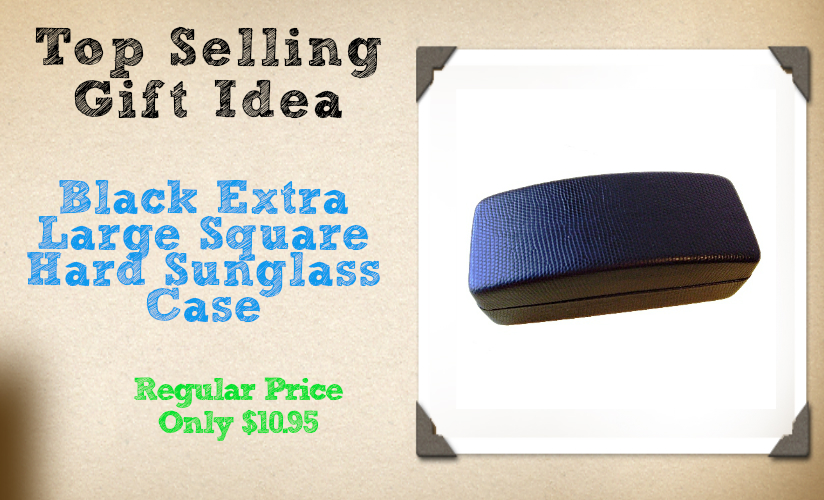 http://www.occasions-gift-giving.com/pd-black-extra-large-square-hard-sunglass-case.cfm