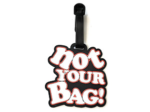 Not Your Bag ~ Travel Suitcase ID Luggage Tag and Suitcase Label