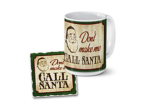Don't Make Me Call Santa Mug & Coaster Combo Set