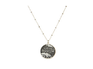 Burnished Silver Life is Beautiful Pendant Necklace
