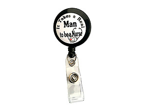 It Takes A Real Man ~ Male Nurse Retractable Badge Holder