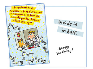Divide It In Half ~ Happy Birthday Card