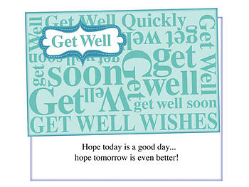 A Good Day ~ Get Well Card